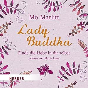 Lady Buddha: Finde die Liebe in dir selbst