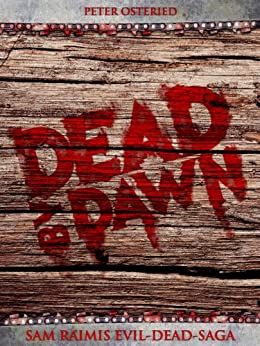 dead-by-dawn-sam-raimis-evil-dead-saga