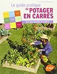 Le guide pratique du potager en carr�...
