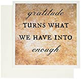 3dRose Gratitude Turns What We Have Into Enough 6 x 6 Inches Greeting Cards, Set of 6 (gc_200682_1)