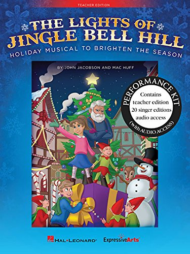 The Lights of Jingle Bell Hill: Holiday Musical to Brighten the Season - Bell Hill