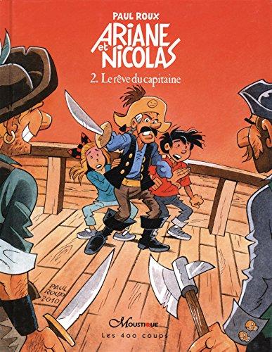 Ariane et Nicolas, Tome 2 : Le rêve du capitaine