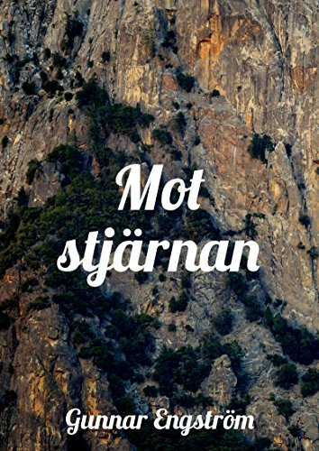 Mot stjärnan (Swedish Edition) por Gunnar  Engström