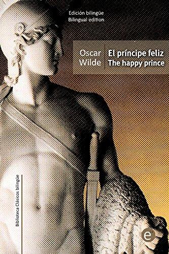 El príncipe feliz/The happy prince: Edición bilingüe/Bilingual edition (Biblioteca Clásicos bilingüe) por Oscar Wilde