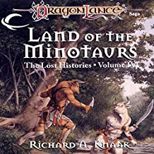 Land of the Minotaurs: Dragonlance: Lost Histories, Book 4