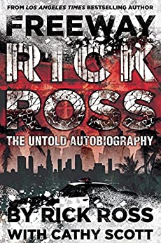Freeway Rick Ross: The Untold Autobiography by [Ross, Rick, Scott, Cathy]