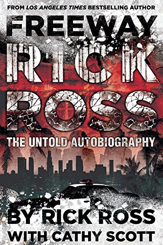 Freeway rick ross the untold autobiography ebook rick ross cathy freeway rick ross the untold autobiography by ross rick scott cathy fandeluxe Choice Image