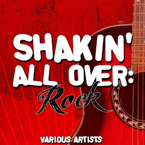 Shakin' All Over: Rock