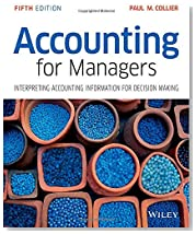Accounting for Managers - Interpreting Accounting Information for Decision Making 5E