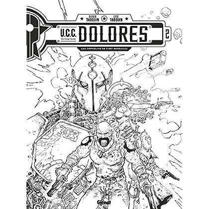UCC Dolores - Tome 02 N&B: Édition spéciale noir & blanc