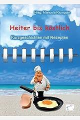 Heiter bis köstlich: Kurzgeschichten und Rezepte (Heiter Bis Wolkig) Kindle Ausgabe
