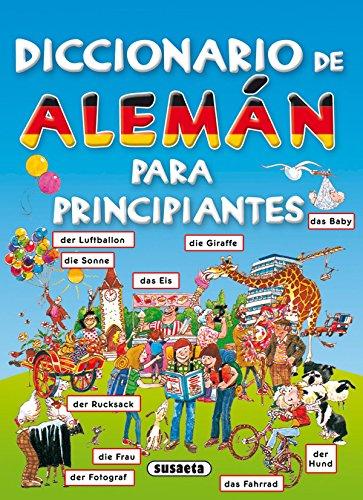 Diccionario De Aleman Para Principiantes. (Diccionario Para Principiantes) por Equipo Susaeta
