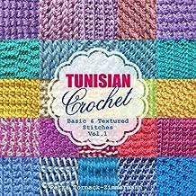 TUNISIAN Crochet - Vol. 1: Basic & Textured Stitches (TUNISIAN Crochet Stitches) (English Edition)