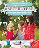The Artful Year: Celebrating the Seasons and Holidays with Crafts and Recipes--Over 175 Family- Friendly Activities