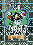 Cómo ser un pirata: por Hipo Horrendo Abadejo III (Pequeño dragón)