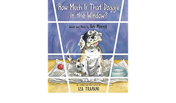How Much Is That Doggie in the Window? – Charlesbridge