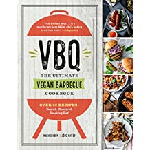 Vbq--The Ultimate Vegan Barbecue Cookbook: Over 80 Recipes--Seared, Skewered, Smoking Hot!
