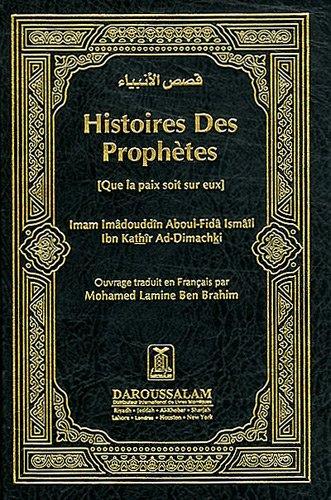 Histoire Des Prophètes : Que la paix soit sur eux par Ismaïl ibn Kathîr