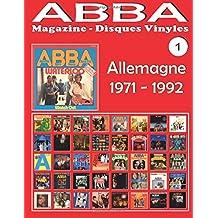 ABBA - Magazine Disques Vinyles Nº 1 - Allemagne (1971-1992): Discographie éditée par Polydor - Guide couleur.