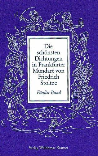 Die schönsten Dichtungen in Frankfurter Mundart, Bd.5