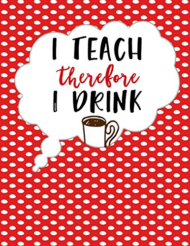 Teacher Thank You - I Teach Therefore I Drink Coffee: Teacher Notebook - Journal or Planner for Teacher Gift: Great for Teacher Appreciation/Thank You/Retirement/Year End Gift - Red with Polka Dots por Simple Planners and Journals