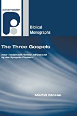 The Three Gospels: New Testament History Introduced by the Synoptic Problem (Paternoster Biblical Monographs) Paperback