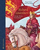 Richard Löwenherz: König, Ritter, Troubadour