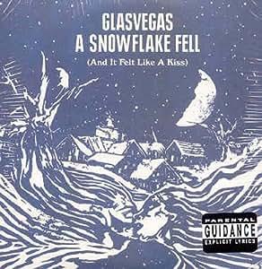 Snowflake Fell (& It Felt Like