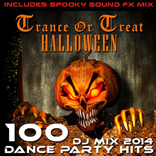 (Trance or Treat Halloween 100 Dance Party DJ MIX Hits 2014)