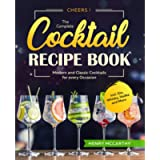 Cheers! The Complete Cocktail Recipe Book: Modern and Classic Cocktails for every Occasion incl. Gin, Whisky, Vodka and…