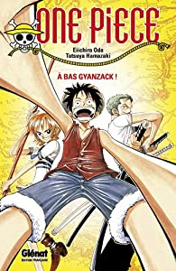 One Piece - Roman Edition simple À bas Gyanzack !