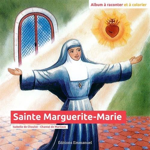 Sainte Marguerite-Marie : Album à raconter et à colorier par Isabelle de Choulot