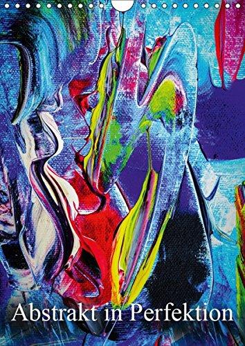 Abstrakt in Perfektion (Wandkalender 2019 DIN A4 hoch): Erleben Sie mit diesen Werken die Abstraktion des natürlich Perfekten. (Monatskalender, 14 Seiten ) (CALVENDO Kunst)
