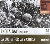Enola gay (1944-1945) - la lucha por la Victoria (Arte - Historia)