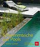 Schwimmteiche und Pools: für kleine Gärten