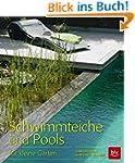 Schwimmteiche und Pools: für kleine G...