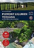 Motorrad Reiseführer Piemont Ligurien Toskana: BikerBetten Motorradreisebuch - Hans Michael Engelke