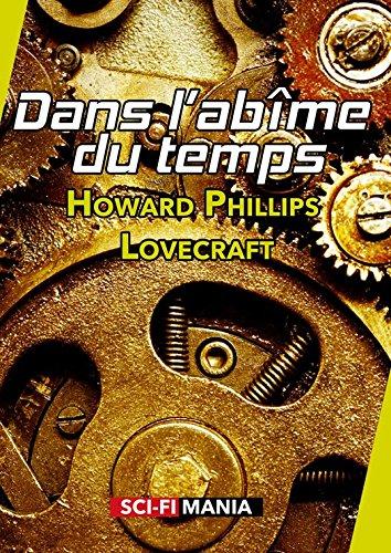 Dans l'abîme du temps: Suivi de Les montagnes hallucinées (French Edition)