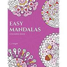 Easy Mandalas Colouring Book: 50 Original Mandala Designs For Fun & Relaxation