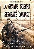 Scarica Libro La grande guerra del sergente Lonardi tratto da una storia vera (PDF,EPUB,MOBI) Online Italiano Gratis