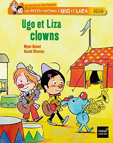 Ugo et Liza clowns (Les petits métiers d'Ugo et Liza t. 6)