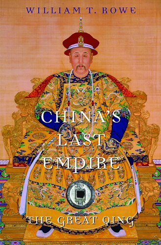 China's Last Empire: The Great Qing (History of Imperial China)