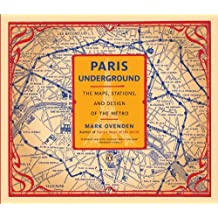 [ PARIS UNDERGROUND: THE MAPS, STATIONS, AND DESIGN OF THE METRO[ PARIS UNDERGROUND: THE MAPS, STATIONS, AND DESIGN OF THE METRO ] BY OVENDEN, MARK ( AUTHOR )OCT-01-2009 PAPERBACK ] By Ovenden, Mark ( Author ) Oct- 2009 [ Paperback ]