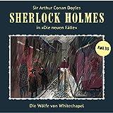 Sherlock Holmes - Die neuen Fälle: Folge 33: Die Wölfe von Whitechapel