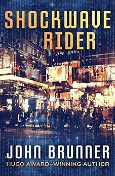 The Shockwave Rider by [Brunner, John]