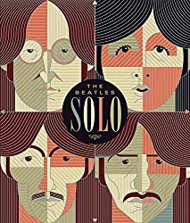 [Beatles Solo: The Illustrated Chronicles of John, Paul, George, and Ringo After The Beatles] (By: Mat Snow) [published: November, 2013]