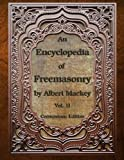 An Encyclopedia of Freemasonry: Volume Two: Volume 2