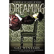 The Cure for Dreaming by Cat Winters (2016-03-08)