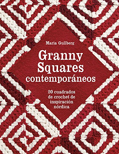 Granny Squares contemporáneos. 20 cuadrados de crochet de inspiración nórdica (GGDiy)