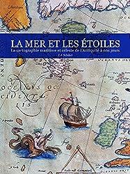 La mer et les étoiles : La cartographie maritime et céleste de l'Antiquité à nos jours
